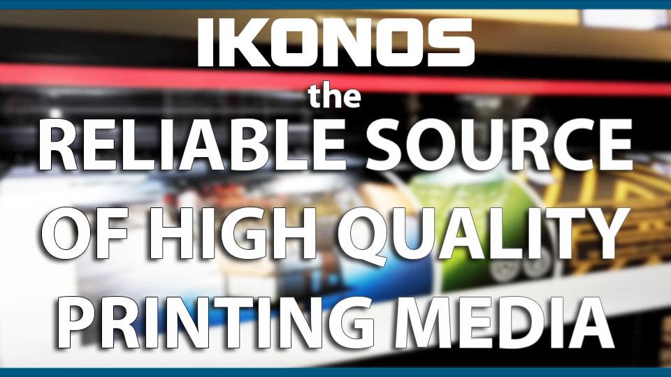 Ikonos – the reliable source of printing media