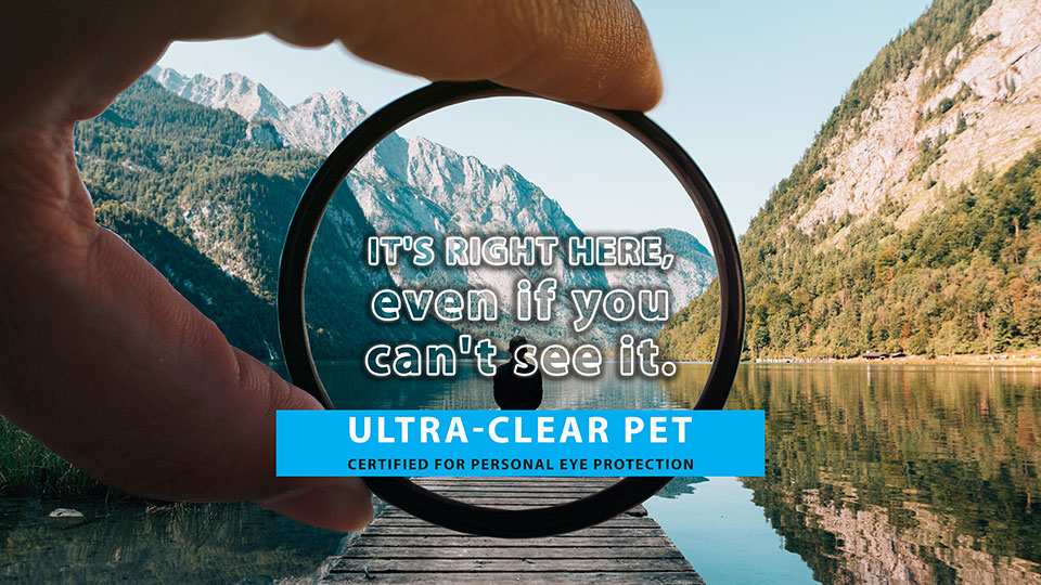 Certified for eye protection ultra-clear PET plastic